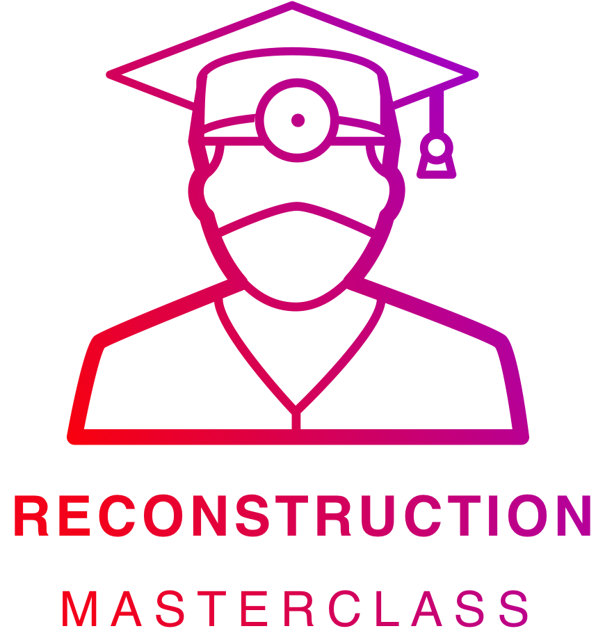 Reconstruction Masterclass